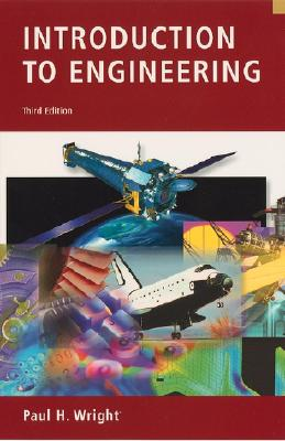 Introduction to Engineering By Wright, Paul H.